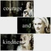 courage and kindness;