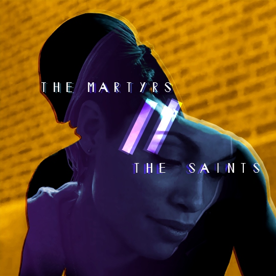 the Martyrs // the Saints