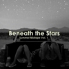 Beneath the Stars: Summer Mix Vol. 1