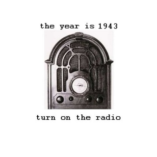 1943 on the radio [WWII music]