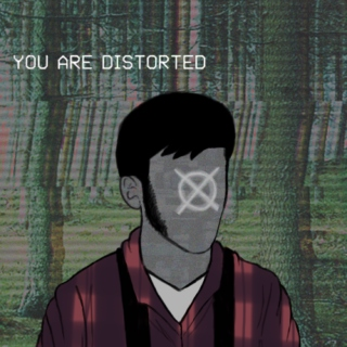 YOU ARE DISTORTED