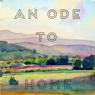 An Ode to Coming Home