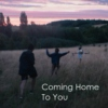 Coming Home To You