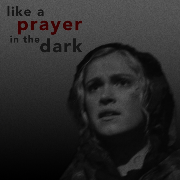 like a prayer in the dark (i thought i saw you)