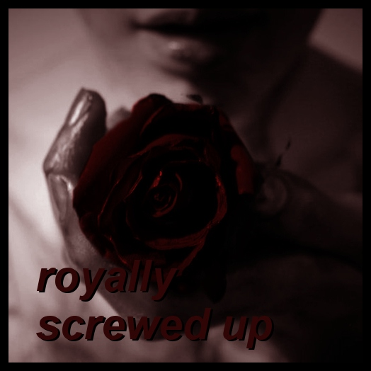 royally screwed up