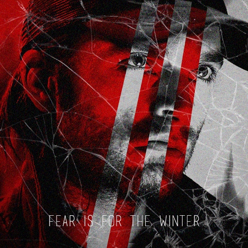 Fear is for the winter