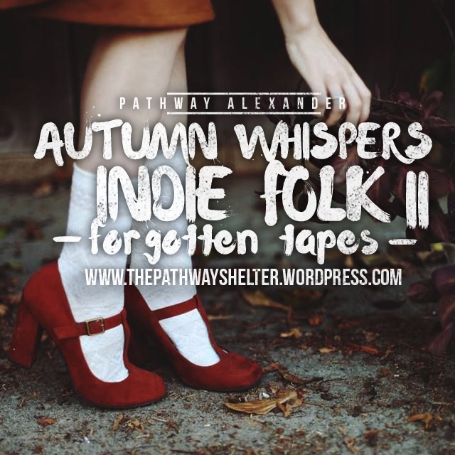 autumn whispers in the morning, indie folk forgotten tapes II