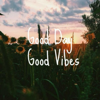 Good Day, Good Vibes