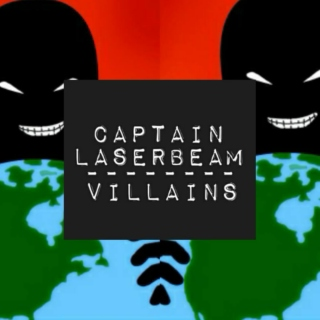 The Villains Of Captain Laserbeam