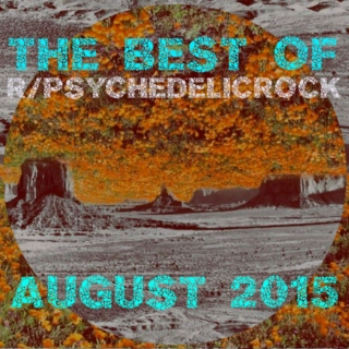 Best of r/psychedelicrock - August 2015