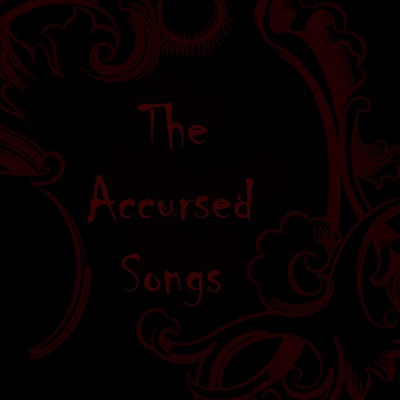 The Accursed Songs