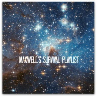 Maxwell's Survival Playlist
