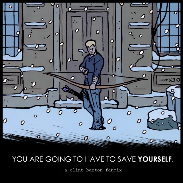 YOU ARE GOING TO HAVE TO SAVE YOURSELF.