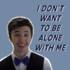 I DON'T WANT TO BE ALONE WITH ME