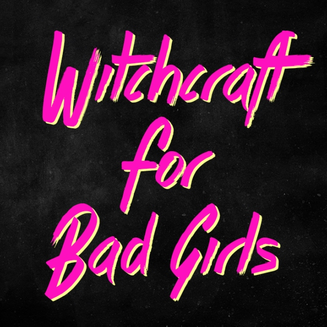 Witchcraft for Bad Girls