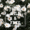 Young , Wild & Free