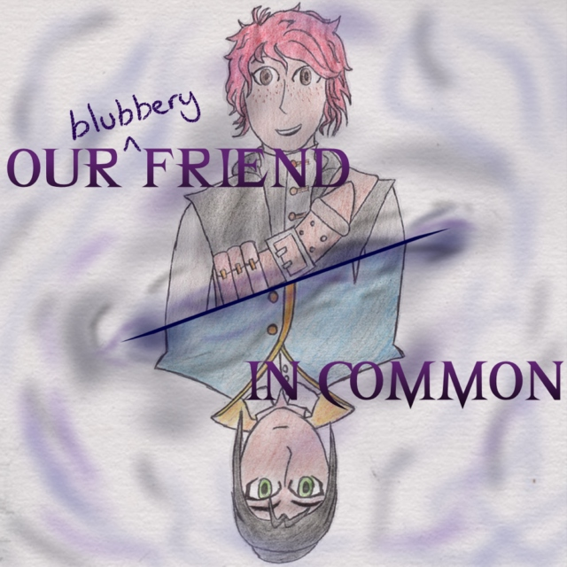 Our Friend In Common