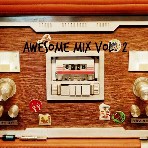 GOTG - Awesome Mix Vol. 2