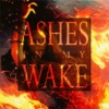 ashes in my wake