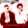 Bonnie and Clyde, Resurrected