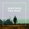 Deep Into The West