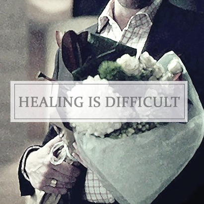 Healing is Difficult.