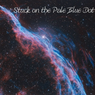 Stuck on the Pale Blue Dot