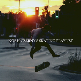 noah czerny's skating playlist
