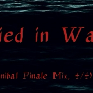 Buried in Water (Hannibal Finale Mix, 4/4)