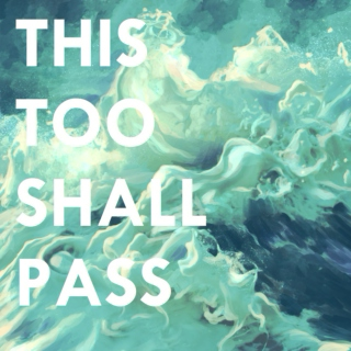 this too shall pass //SIDE A