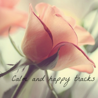 Calm and happy tracks