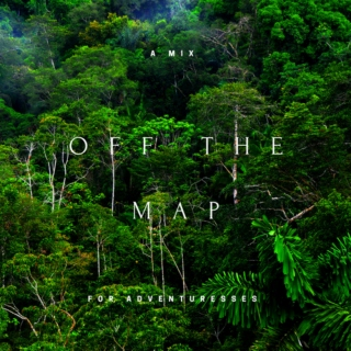 off the map: a mix for adventuresses