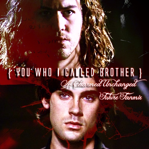 { You who I called BROTHER }