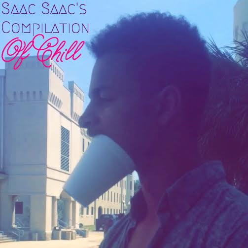 Saac Saac's Compilation of Chill