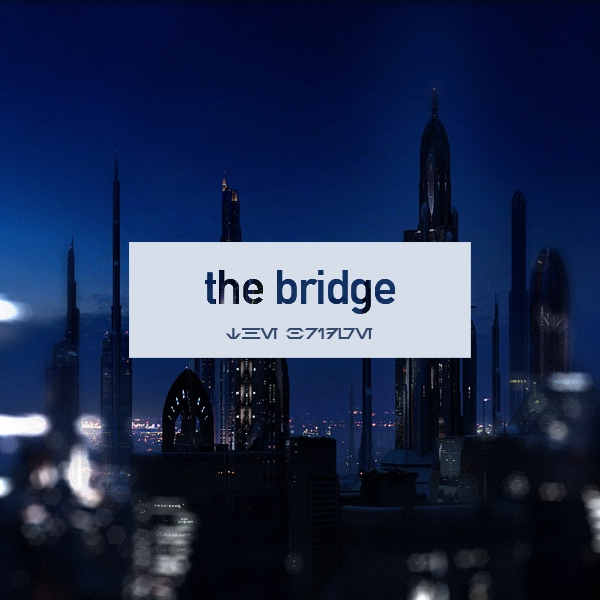 the bridge—