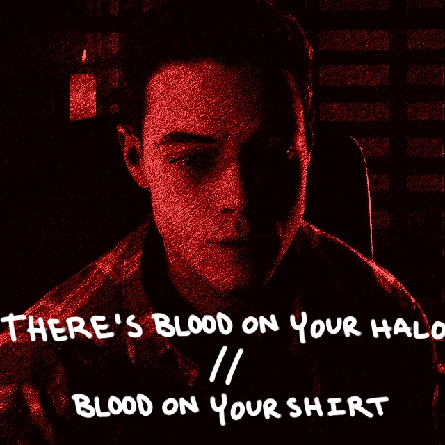 There's Blood On Your Halo//Blood On Your Shirt