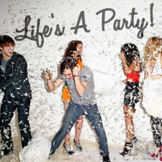 Life's a Party!