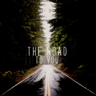 the road to you.