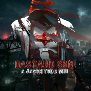 Bastard Son || A Jason Todd Mix