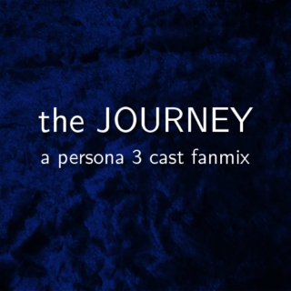 the JOURNEY : persona 3