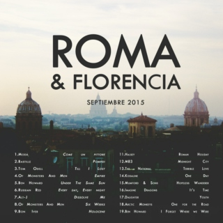 ROMA & FLORENCIA - A Playlist for 2015