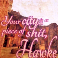 Your city is a piece of shit, Hawke