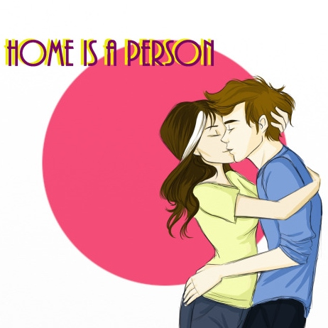 home isn't a place. it is a person.