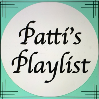 Patti's Playlist