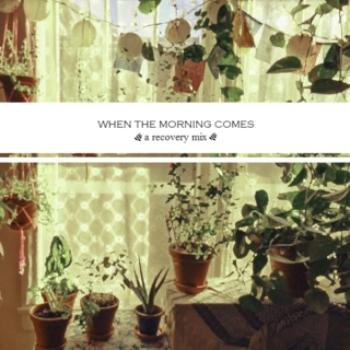 When The Morning Comes