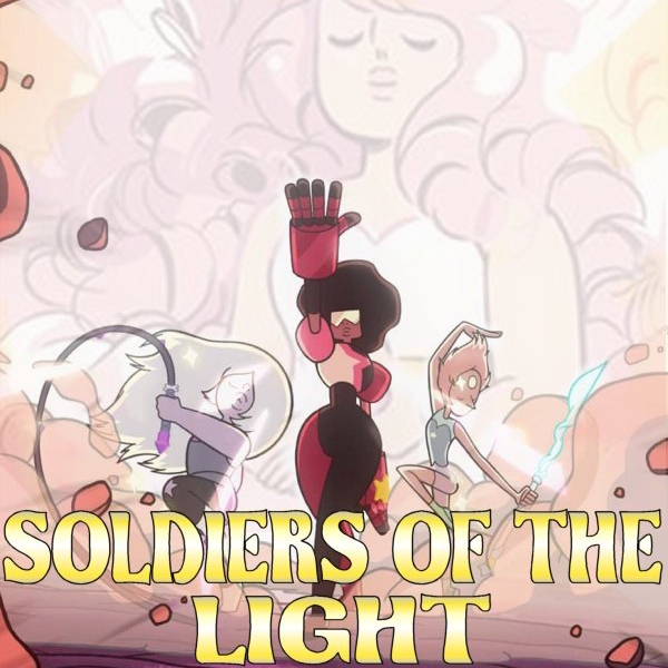 Soldiers of the Light- A Crystal Gems Mix