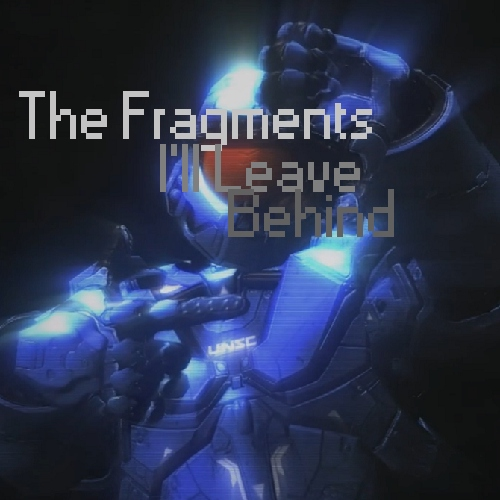 The Fragments I'll Leave Behind