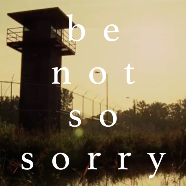 be not so sorry