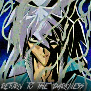 return to the DARKNESS }