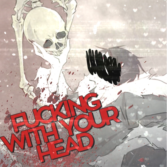 Just Fucking With Your Head